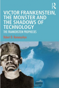 Book by Robert Romanyshyn: Victor Frankenstein, The Monster and the Shadows of Technology